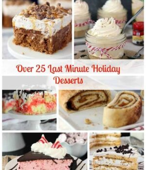 Over 25 Last Minute Holiday Desserts