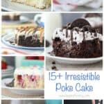 Title Image for 15+ Irresistable Poke Cakes with images of 7 different poke cakes
