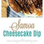 Samoa Cheesecake Dip