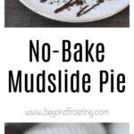 No-Bake Mudslide Pie