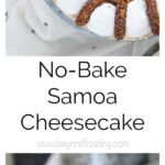 No-Bake Samoa Cheesecake