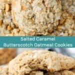 Salted Caramel Butterscotch Oatmeal Cookie Recipe