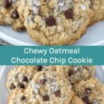 The BEST Chewy Oatmeal Chocolate Cookies