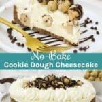 No-Bake Cookie Dough Cheesecake